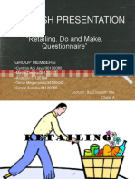 ENGLISH PRESENTATION(Retail,Do and Make, Questionnaire)