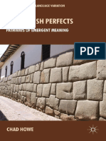 [Palgrave Macmillan Studies in Language Variation] Chad Howe (Auth.) - The Spanish Perfects_ Pathways of Emergent Meaning (2013, Palgrave Macmillan UK)