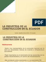 La Industria de La Construcción en el Ecuador