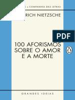 100 Aforismos Sobre o Amor e a  Morte_Nietzsche, Friedrich.pdf