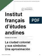 Ciudades de Los Andes - La Ciudad Colonial y Sus Símbolos_ Una Aproximación a La Historia de Quito en El Siglo XVII - Institut Français d'Études Andines