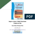 Caio Fabio Filho - Seguir a Jesus
