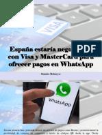Ramiro Helmeyer - España Estaría Negociando Con Visa y MasterCard Para Ofrecer Pagos en WhatsApp
