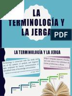 La Terminología y La Jerga