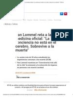 Van Lommel Reta a La Medicina Oficial_ _La Conciencia No Está en El Cerebro. Sobrevive a La Muerte_ - RTVE.es