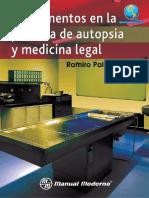 Fundamentos en la práctica de autopsia y medicina legal, ed. 1 - Ramiro Palafox Vega.pdf