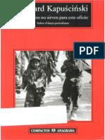 RYSZARD KAPUSCINSKI, Los Cinicos No Sirven Para Este Oficio (Sobre el buen periodismo).pdf