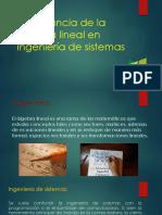 Importancia de La Álgebra Lineal en Ingeniería de Sistemas
