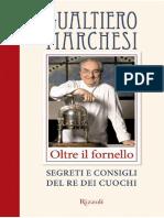Gualtiero Marchesi - Oltre Il Fornello Segreti e Consigli Del Re Dei Cuochi