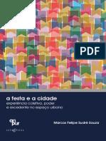 A Festa e a Cidade - Experiencia Coletiva, Poder e Excedente No Espaco Urbano