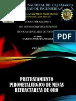 PRETRATAMIENTO PIROMETALURGICO DE MENAS REFRACTAREAS DE ORO