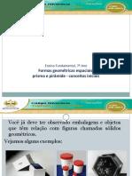 Ensino Fundamental, 7º Ano Formas Geométricas Espaciais_ Prisma e Pirâmide - Conceitos Iniciais