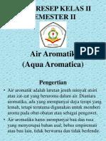 Ilmu Resep Kelas II Semester II Air Aromatik