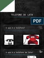 Telefone de Lata