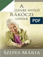 SZEPES MÁRIA - A VÉGTELENBE NYÍLÓ RÁKÓCZI UDVAR + CD