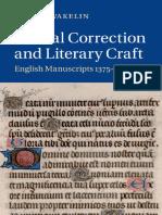D. Wakelin. (2014). Scribal Correction and Literary Craft. English Manuscripts 1375-1510. Cambridge - Cambridge University Press.