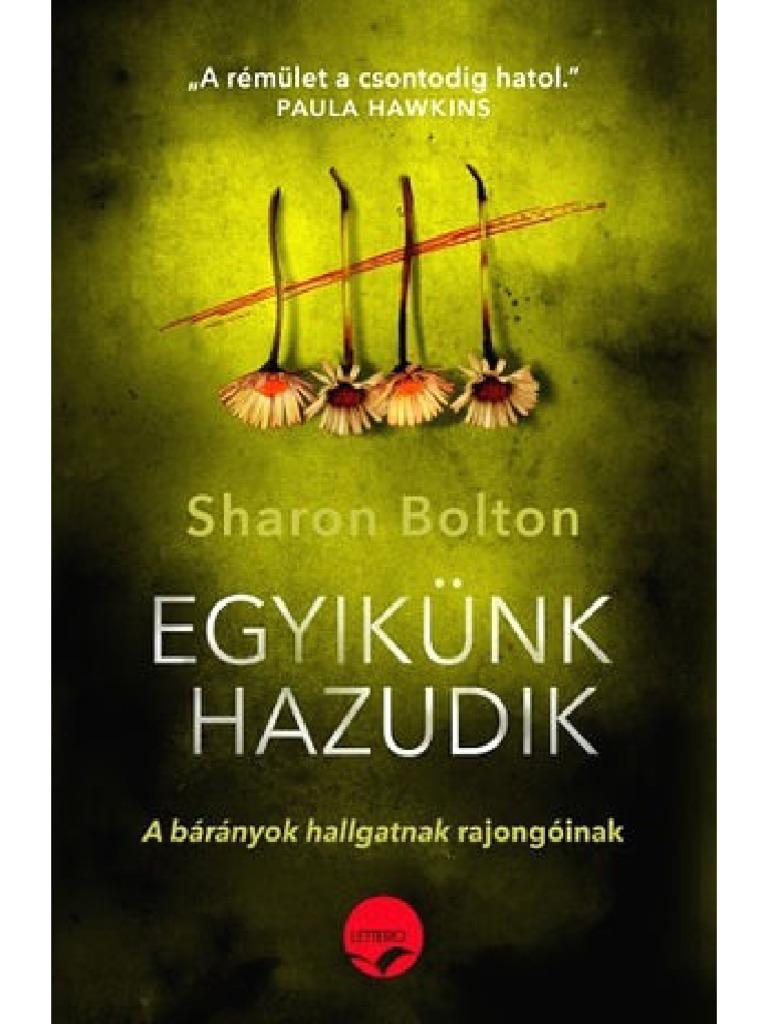 85fe01f824 Sharon Bolton Egyikünk Hazudik
