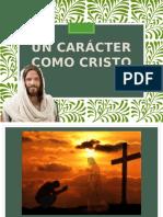 Un carácter como Cristo