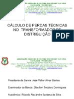 CÁLCULO DE PERDAS TÉCNICAS NO  TRANSFORMADOR DE DISTRIBUIÇÃO