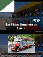 Ángel Marcano - La Chiva Rumbera de Coche