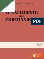 El Nacimiento Del Cristianismo - Alfred Loisy