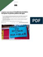 España contradice la tendencia mundial a recuperar la gestión pública del agua (eldiario.es, 09-04-15)