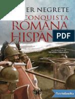 La Conquista Romana de Hispania - Javier Negrete