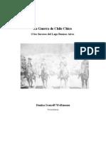 La Guerra de Chile Chico  O los Sucesos del Lago Buenos Aires
