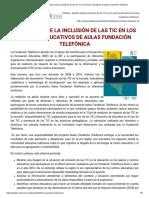 Eduteka - Estudio Sobre La Inclusión de Las TIC en Los Centros Educativos de Aulas Fundación Telefónica