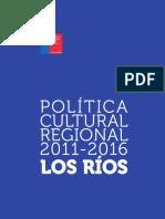 LOS RIOS Politica Cultural Regional 2011 2016