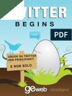 Twitter Begins, Twitter per principianti e non solo.pdf