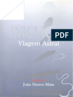 Iniciacao à Viagem Astral - Joao Nunes Maia