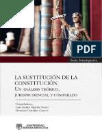 La sustitucion de la constitucion.Analisis teorico, jurisprudencial y comparado.pdf