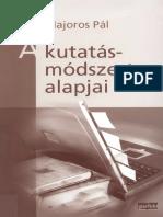 A_kutatasmodszertan_alapjai_-_tanacsok,_tippek,_trukkok,_nem_csak_szakdolgozat-iroknak_-_Majoros Pál