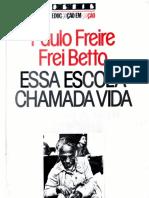 Essa escola chamada vida, Paulo Freire e Frei Betto