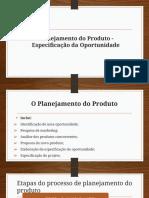 Aula_2- Planejamento do Produto - Especificação da Oportunidade.pdf