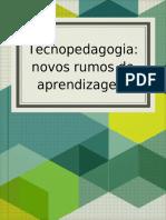 TecnoPedagogia, Novos Rumos Da Aprendizagem
