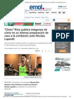 _Chino_ Ríos Publica Imágenes de Cómo Es Su Intensa Preparación de Cara a La Exhibición Con Lapentti _ Emol.com