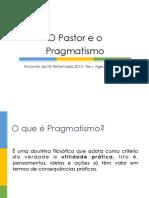 O Pastor e o Pragmatismo