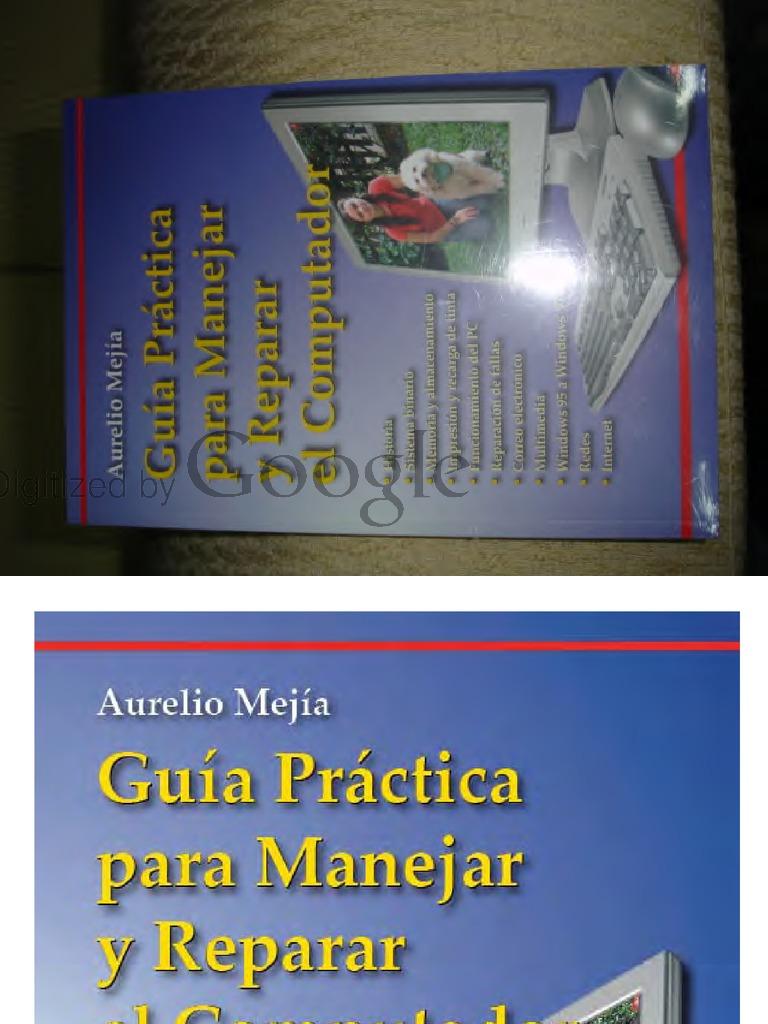 9c0c44a34e Guia Practica Para Manejar y Reparar El Computador - 2004