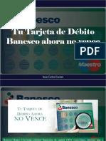 Juan Carlos Escotet - Tu Tarjeta de Débito Banesco Ahora No Vence