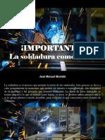 José Manuel Mustafá - ¡IMPORTANTE!, La Soldadura Como Oficio