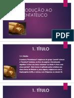 1 - INTRODUCAO AO PENTATEUCO.pptx