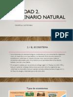 Unidad 2. Escenario Natural
