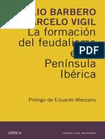 BARBERO Abilio y Marcelo Vigil. La Formación Del Feudalismo en La Península Ibérica. Ed. Crítica