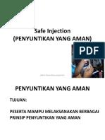 SAFE INJECTION ( Penyuntikan Yang Aman)