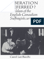 1983. Bacchi, Carol. Liberation Deferred the Ideas of the English-Canadian Suffragists 1877-1918