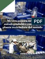 Atahualpa Fernández - México mejora envases autodegradables con mayor planta recicladora del mundo