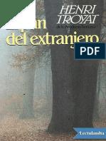 El Pan Del Extranjero - Henri Troyat
