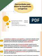 OPORTUNIDADES PARA ALTERAR LAS BIOPELICULAS CARIOGENICAS